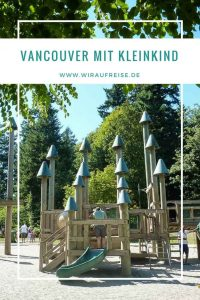 Wohnmobil Rundreise über Vancouver Island mit Kleinkind - Teil 1. Weitere Informationen unter www.wiraufreise.de
